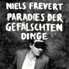 Niels Frevert »Paradies der gefälschten Dinge«